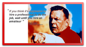 RED ADAIR IF YOU THINK IT'S EXPENSIVE TO HIRE A PROFESSIONAL..